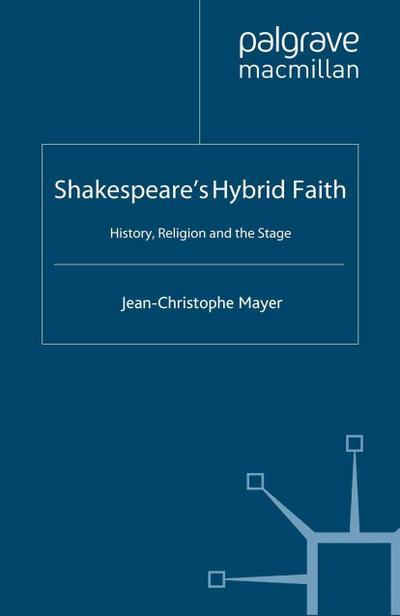 Shakespeare's Hybrid Faith