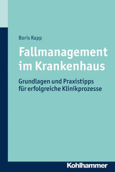 Fallmanagement im Krankenhaus: Grundlagen und Praxistipps für erfolgreiche Klinikprozesse