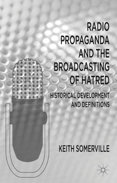 Radio Propaganda and the Broadcasting of Hatred