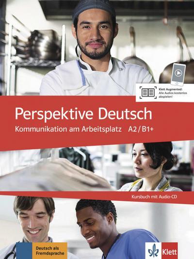 Perspektive Deutsch. Kommunikation am Arbeitsplatz. Kursbuch mit Audio-CD