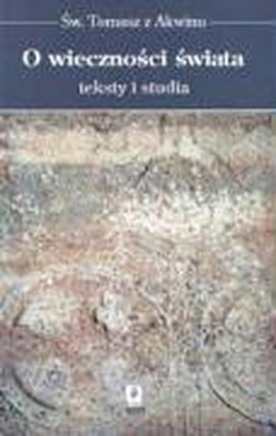 O wiecznosci swiata Teksty i studia