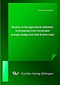 Studies on the agricultural utilization of phosphate from incinerated sewage sludge and meat & bone meal