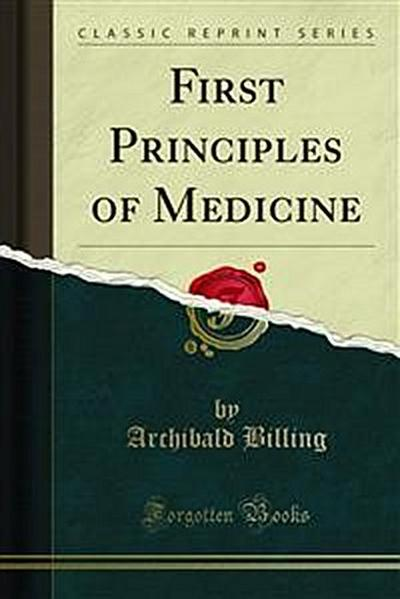 First Principles of Medicine