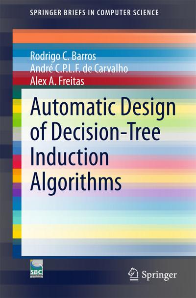 Automatic Design of Decision-Tree Induction Algorithms