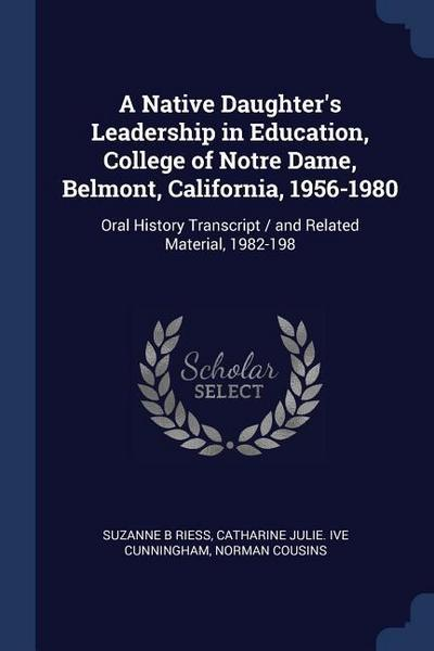 A Native Daughter's Leadership in Education, College of Notre Dame, Belmont, California, 1956-1980: Oral History Transcript / And Related Material, 19