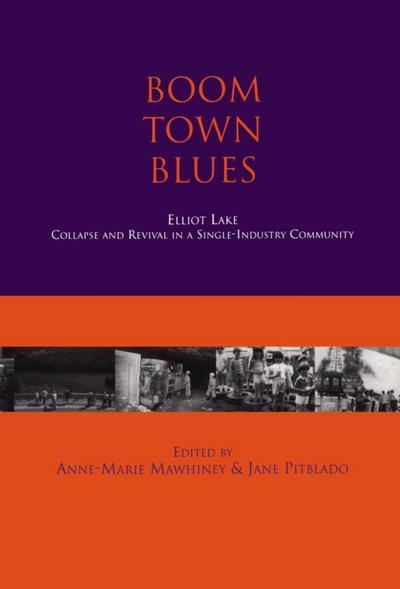 Boom Town Blues: Elliot Lake
