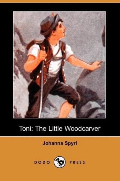 Toni: The Little Woodcarver