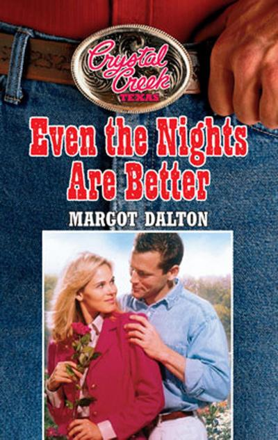 Even the Nights are Better (Mills & Boon M&B) (Crystal Creek, Book 5)