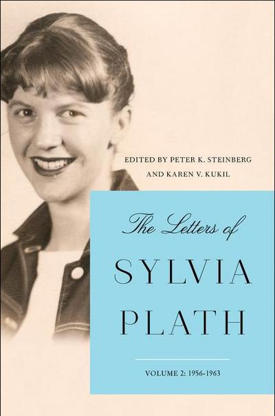 The Letters of Sylvia Plath Vol 2: 1956-1963