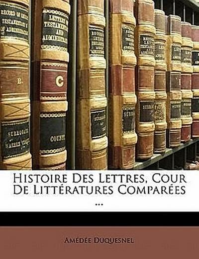 Histoire Des Lettres, Cour De Littératures Comparées ...