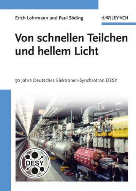 Von schnellen Teilchen und hellem Licht Erich Lohrmann