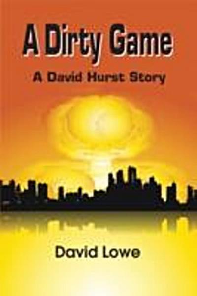 Dirty Game~A David Hurst Story