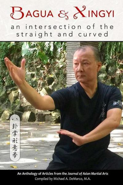 Bagua and Xingyi: An Intersection of the Straight and Curved