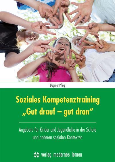 Soziales Kompetenztraining 'Gut drauf - gut dran'