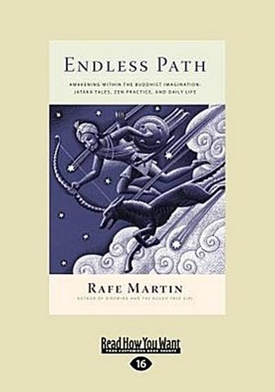 Endless Path: Awakening Within the Buddhist Imagination: Jatka Tales, Zen Practice, and Daily Life (Large Print 16pt)