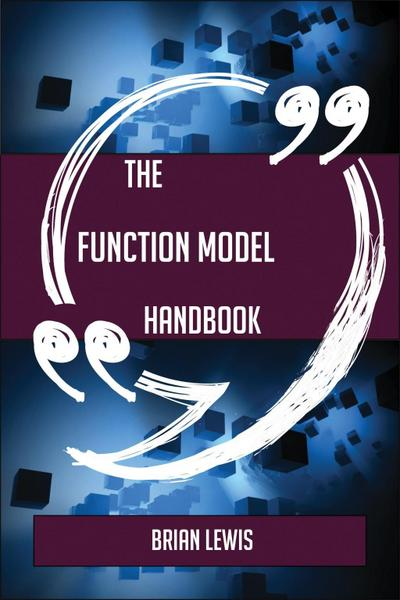 The Function model Handbook - Everything You Need To Know About Function model