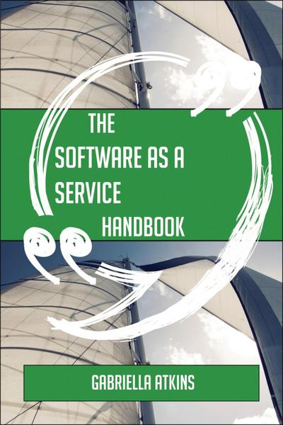 The Software as a service Handbook - Everything You Need To Know About Software as a service
