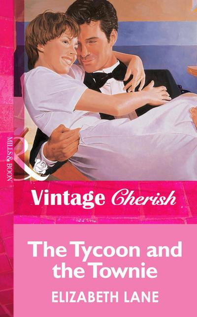 The Tycoon and the Townie (Mills & Boon Vintage Cherish)
