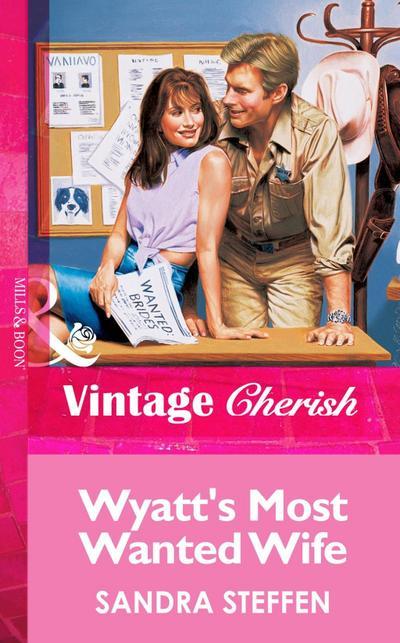 Wyatt's Most Wanted Wife (Mills & Boon Vintage Cherish)