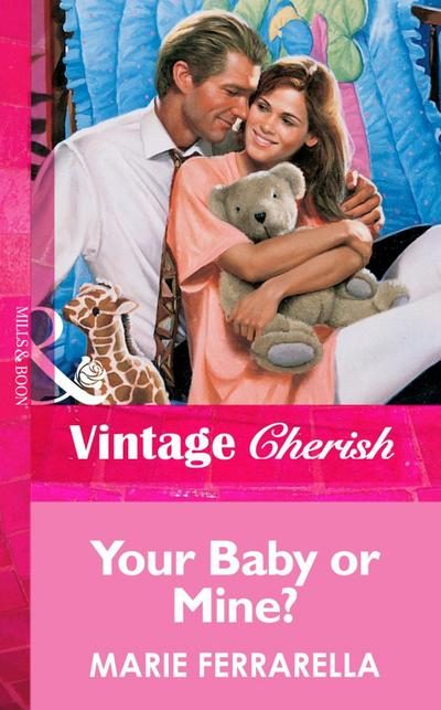 Your Baby or Mine? (Mills & Boon Vintage Cherish)