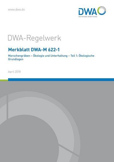 Merkblatt DWA-M 622-1 Marschengräben - Ökologie und Unterhaltung - Teil 1: Ökologische Grundlagen