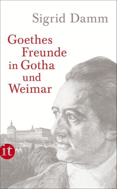 Goethes Freunde in Gotha und Weimar (insel taschenbuch)
