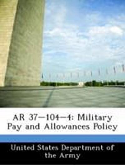 United States Department of the Army: AR 37-104-4: Military