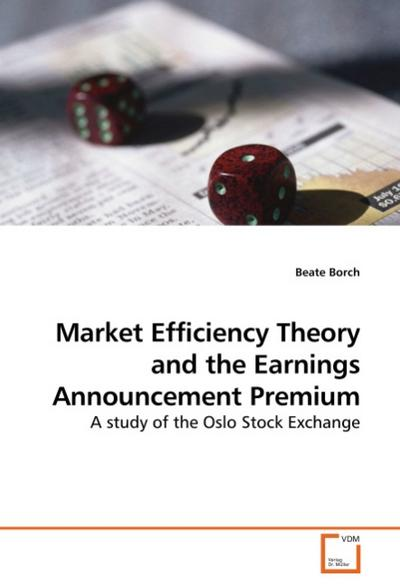 Market Efficiency Theory and the Earnings Announcement Premium