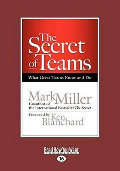 The Secret of Teams: What Great Teams Know and Do (Large Print 16pt)
