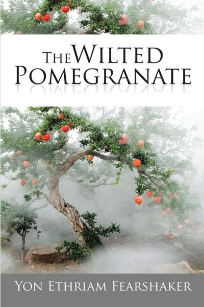 The Wilted Pomegranate
