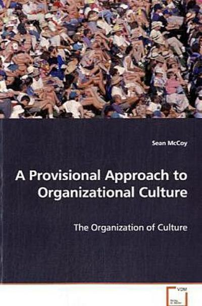 A Provisional Approach to Organizational Culture