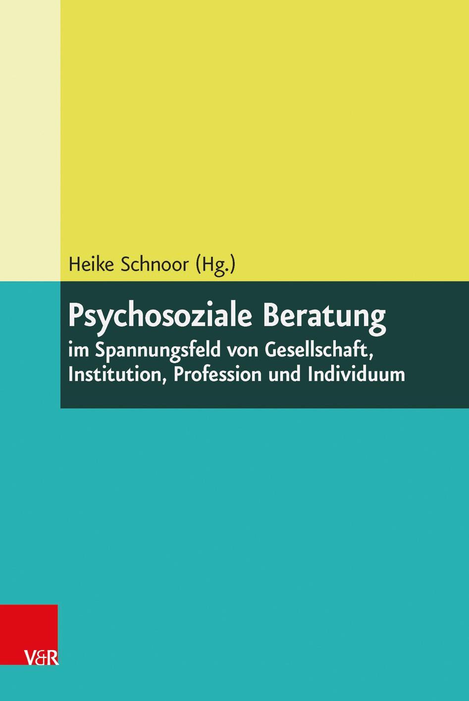 Psychosoziale Beratung im Spannungsfeld von Gesellschaft, Institution, Prof ...