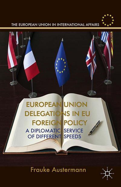 European Union Delegations in EU Foreign Policy
