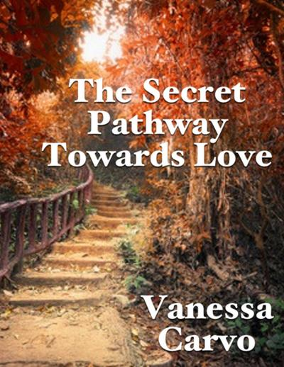 The Secret Pathway Towards Love