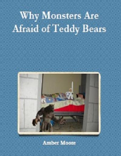 Why Monsters Are Afraid of Teddy Bears