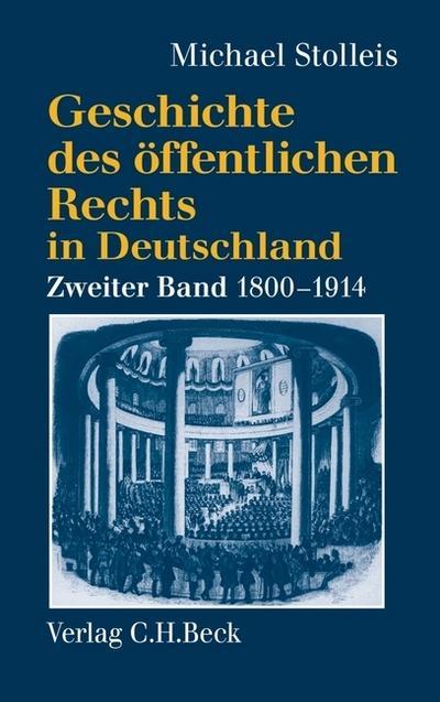 Geschichte des öffentlichen Rechts in Deutschland Staatsrechtslehre und Verwaltungswissenschaft 1800-1914
