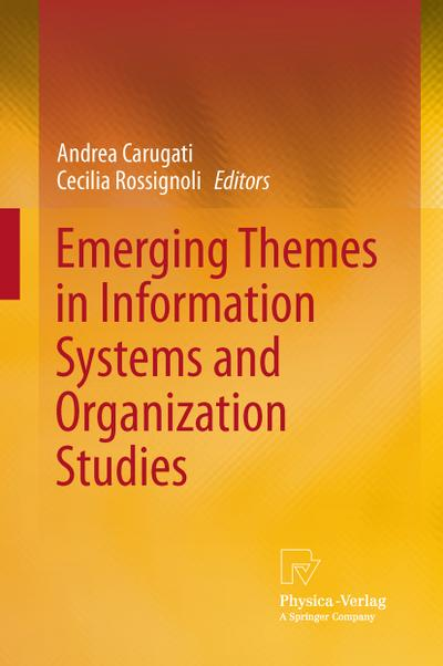 Emerging Themes in Information Systems and Organization  Studies