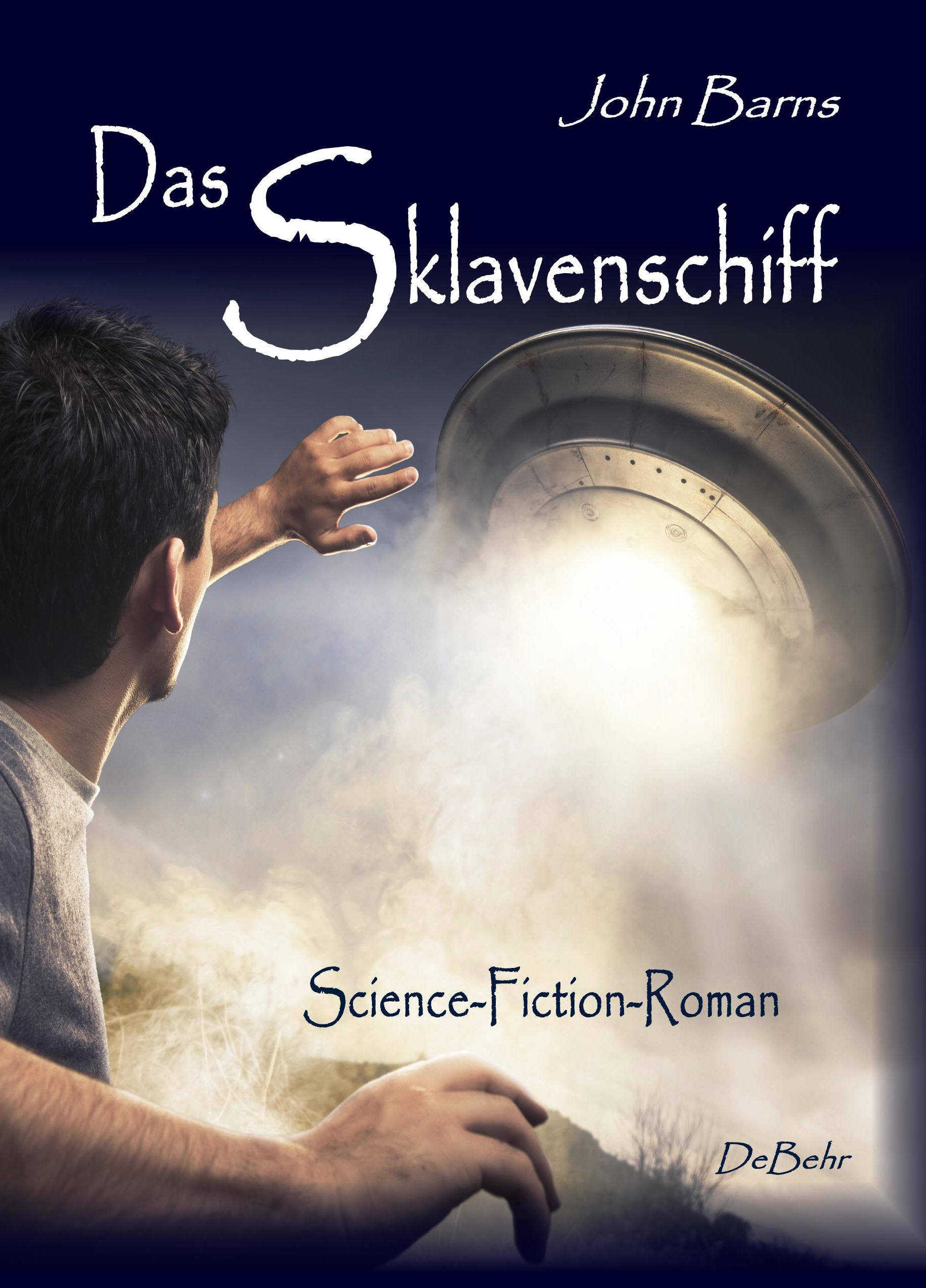 Das Sklavenschiff - Science-Fiction-Roman, John Barns