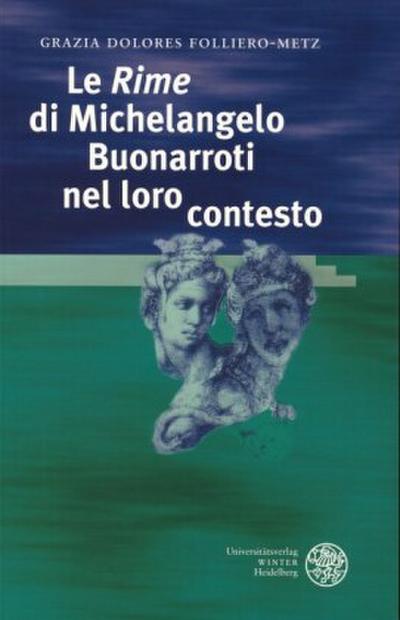 Le 'Rime' di Michelangelo Buonarroti nel loro contesto