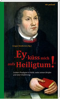 """Ey, küss mich aufs Heiligtum!""; Hrsg. v. Hei ..."
