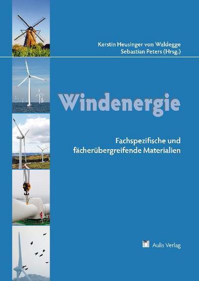 Fachübergreifender Unterricht / Windenergie: Fachspezifische und fächerübergreifende Materialien