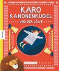 Karo Kanonenkugel und der Löwe
