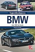 BMW: Von 1981 bis heute (Typenkompass)