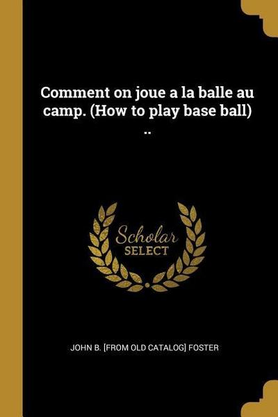 Comment on Joue a la Balle Au Camp. (How to Play Base Ball) ..