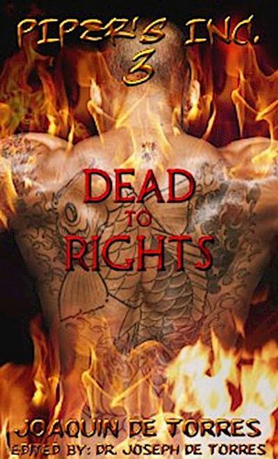 PIPER'S, Inc. 3 - DEAD TO RIGHTS
