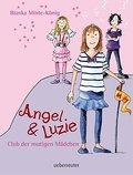 Club der mutigen Mädchen; Angel & Luzie; Ill. ...