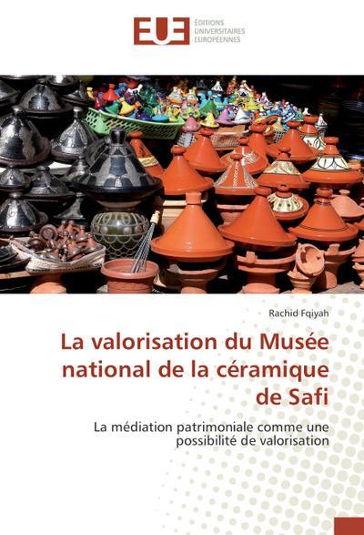 La valorisation du Musée national de la céramique de Safi