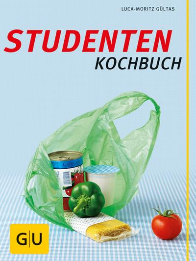 Studenten Kochbuch  ; GU Kochen & Verwöhnen Autoren-Kochbuecher; Deutsch; , 80 farb. Fotos -