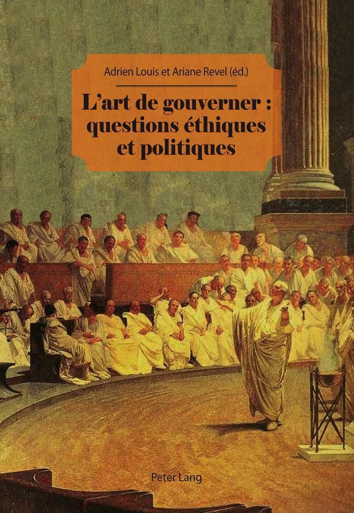 L'art de gouverner : questions éthiques et politiques Adrien Louis