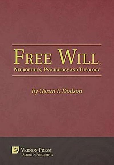 Free Will, Neuroethics, Psychology and Theology